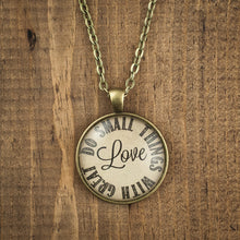 """Do small things with great love"" necklace"