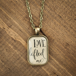 """Love lifted me"" necklace"