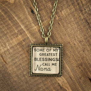 """Some of my greatest blessings call me Nana"" necklace"