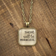 """There will be miracles"" necklace"