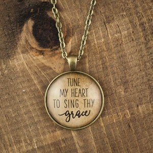 """Tune my heart to sing Thy grace"" necklace"