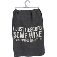 Dish Towel - I Just Rescued Some Wine It Was Trapped In a Bottle