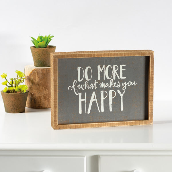 "Inset Box Sign - Gray ""Do More of What Makes You Happy"""