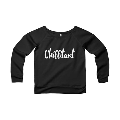 Chillitant - Women's Sponge Fleece Wide Neck Sweatshirt - Apparel, planetlucid - Planet Lucid, Sweatshirt - accessories