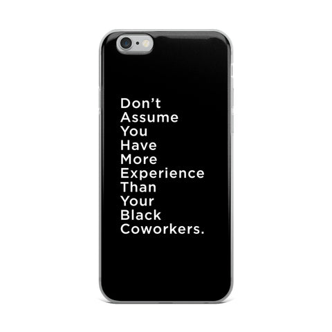 iPhone Case - Don't Assume You Have More Experience - Apparel, planetlucid - Planet Lucid,  - accessories