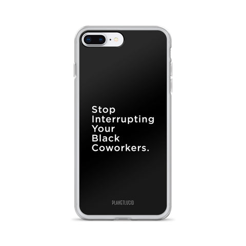 iPhone Case - Stop Interrupting - Apparel, planetlucid - Planet Lucid,  - accessories