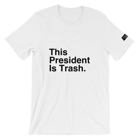 This President Is Trash - Short-Sleeve Unisex T-Shirt - Apparel, planetlucid - Planet Lucid,  - accessories