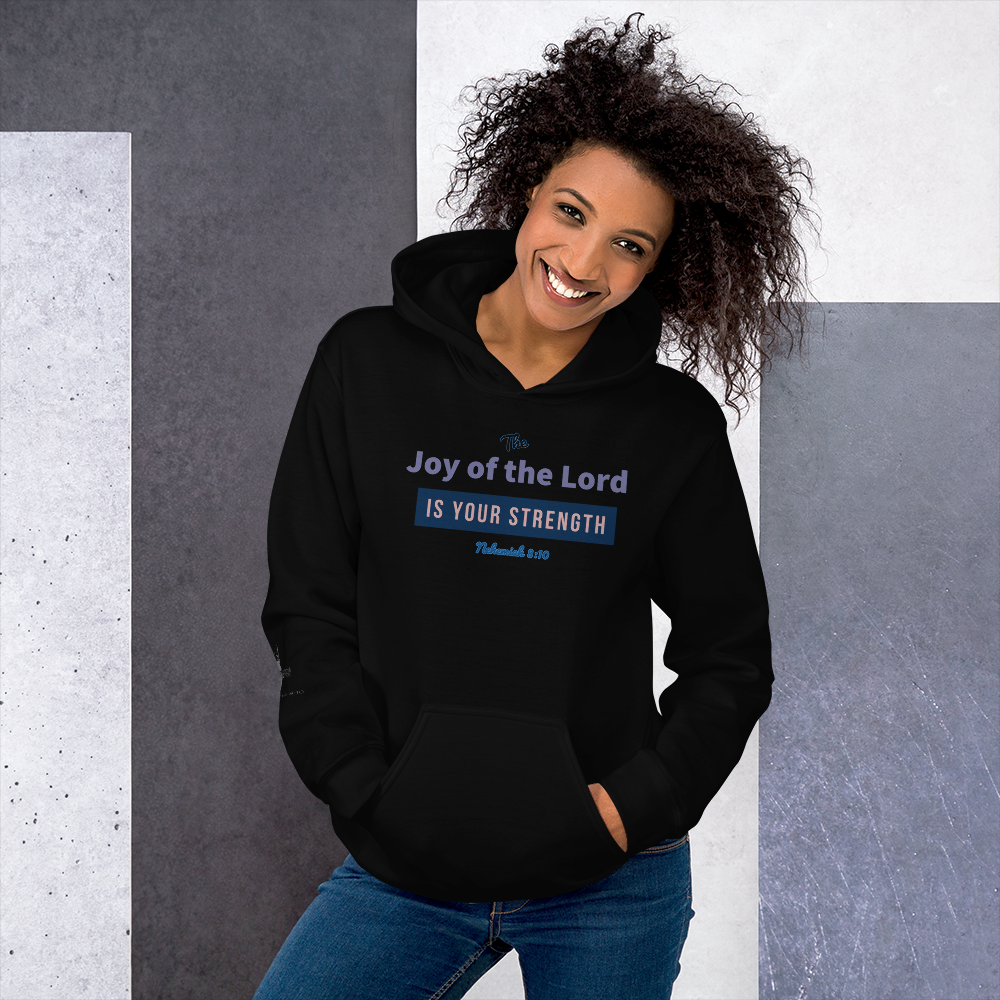 Joy of the Lord is your strength - Nehemiah 8:10 - Hoodie