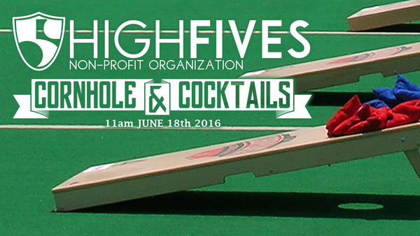 HIGH FIVES Foundation Fundraiser - Cornhole & Cocktails