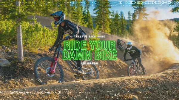 Trestle Bike Park - Ride Your Damn Bike