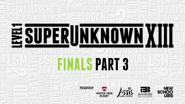 SuperUnknown XIII Finals Part 3