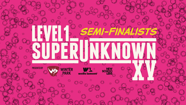 SuperUnknown XV Semi-Finalists