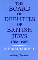 The Board of Deputies of British Jews 1760-1985