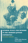 Gender, Place and Memory in the Modern Jewish Experience