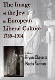 Image of the Jew in European Liberal Culture 1789-1914