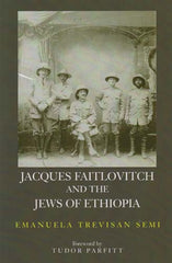Jacques Faitlovitch and the Jews of Ethiopia