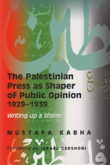 The Palestinian Press as a Shaper of Public Opinion 1929-1939