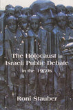 The Holocaust in Israeli Public Debate in the 1950s