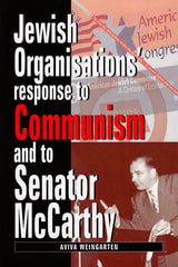 Jewish Organizations' Response to Communism and to Senator McCarthy