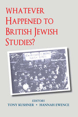 Whatever Happened to British Jewish Studies?