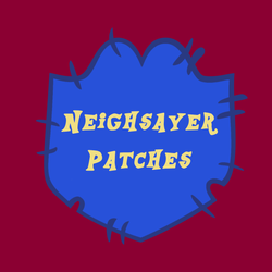 Neighsayer Patches