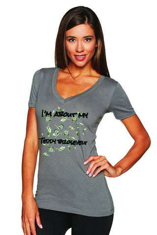 "Ladies ""I'm About My Money Teddy Brosevelt"" V Neck Tee. - KLH Collection"