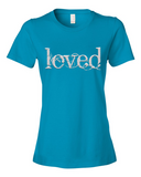 "Ladies' ""Loved"" Fashion Fit Tee - KLH Collection"