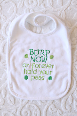 Burp Now or Forever Hold Your Peas Bib