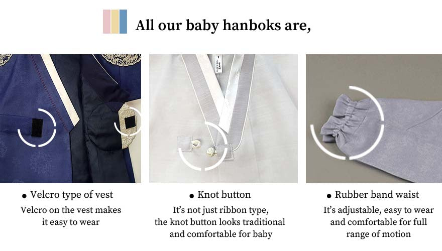 This is an image that thoroughly goes over the details of our baby boy hanbok. Our boy hanboks are made in Korea and are easy to wear with the knot, elastic band on the hanbok pants, and velcro on the jeogori.