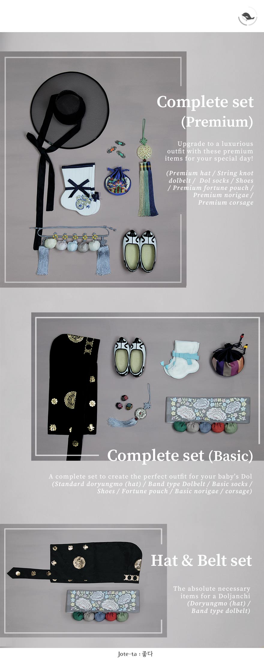 This is a thorough description of the complete sets included in our baby boy hanboks. For each boy hanbok, we provide a dol belt and hanbok hat option, basic complete option, and complete set option which comes with all the necessary baby boy hanbok accessories to enrich the look of a boy hanbok for doljanchi, doljabi, 100 days party, and Dol.