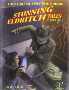 Trail of Cthulhu RPG Stunning Eldritch Tales
