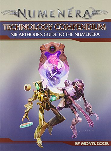 Numenera RPG Technology Compendium: Sir Arthour's Guide to the Numenera