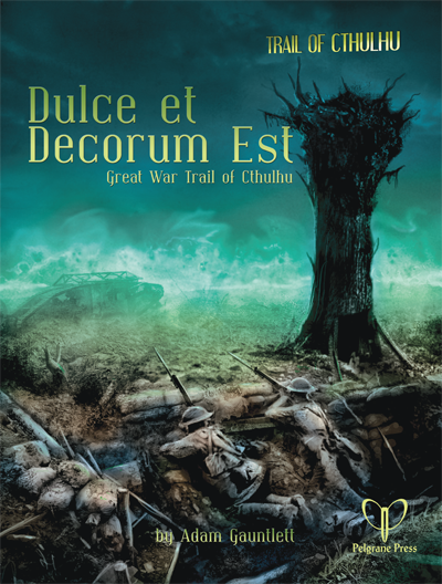 Trail of Cthulhu RPG Dulce et Decorum Est: Great War Trail of Cthulhu