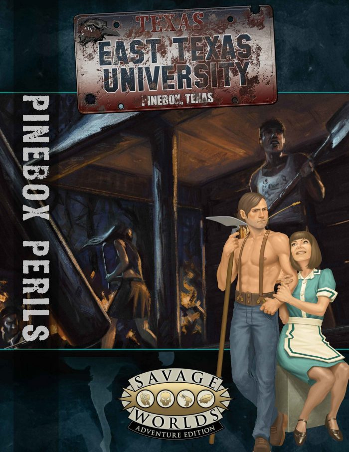 Savage Worlds RPG East Texas University: Pinebox Perils