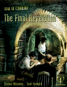 Trail of Cthulhu RPG The Final Revelation