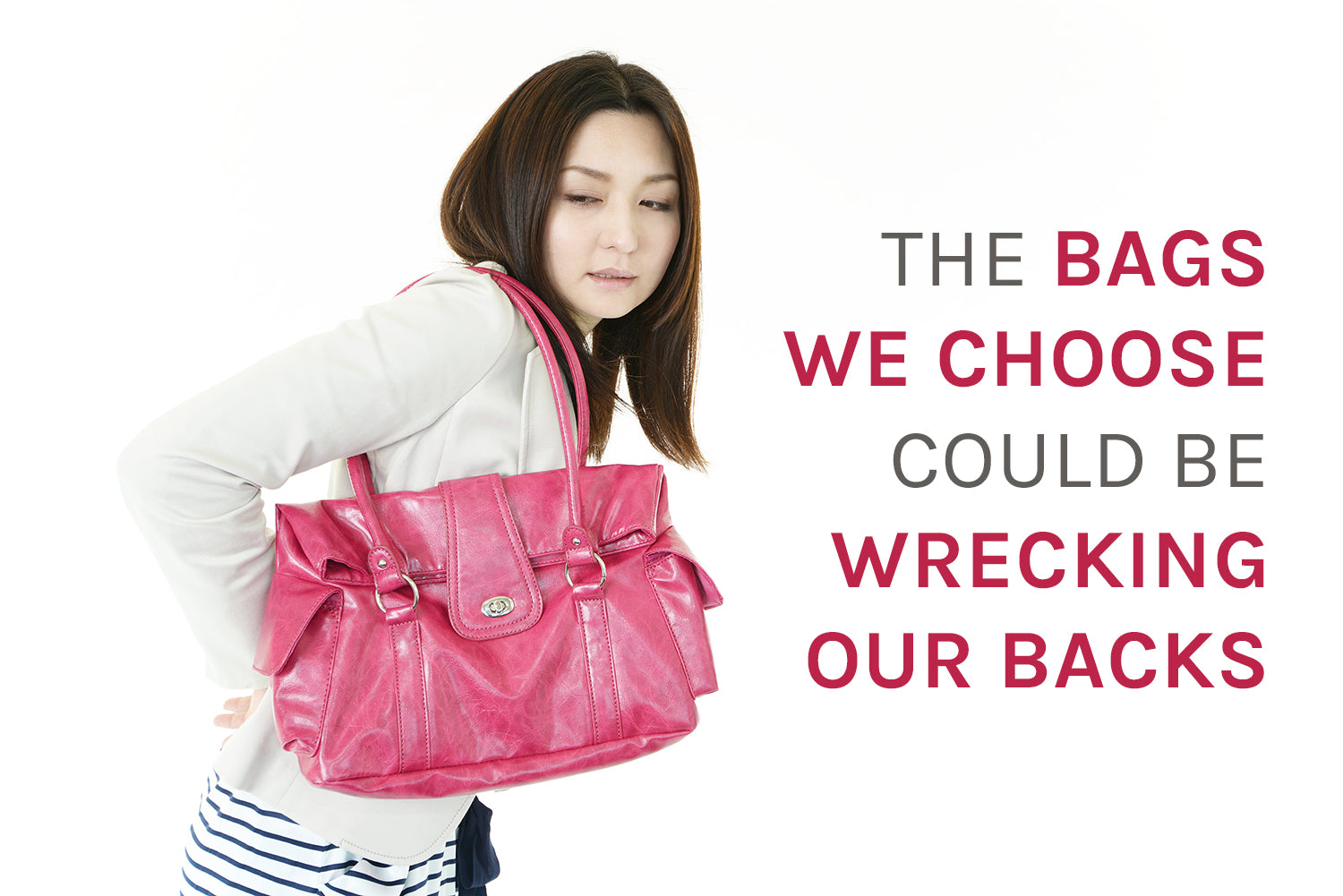 The bags we choose could be causing back pain