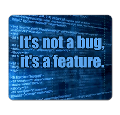 It's not a bug... Mouse Pad