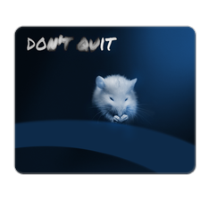 Don't Quit Mouse Pad