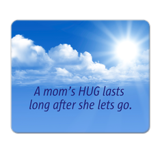 A mom's hug.... Mouse Pad