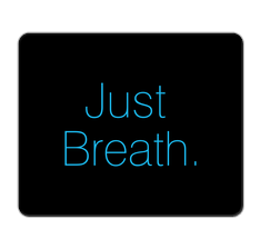 Just Breath! Mouse Pad