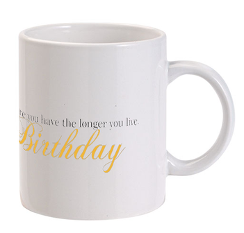 Birthdays are good... Mug