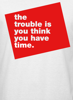 You think you have time Men's T-Shirt