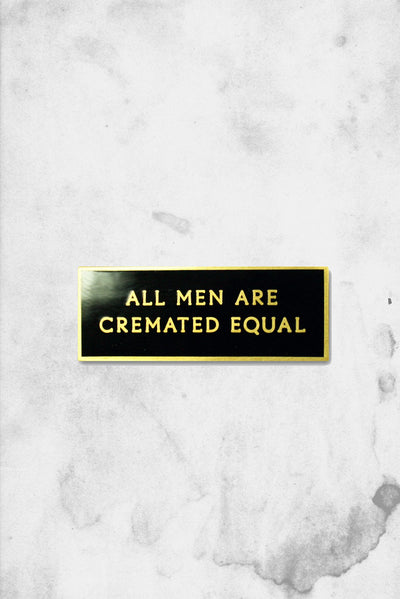 all men are cremated equal pin