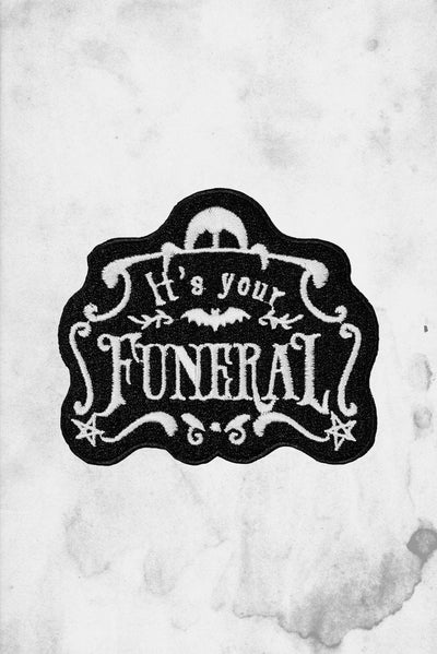 its your funeral patch