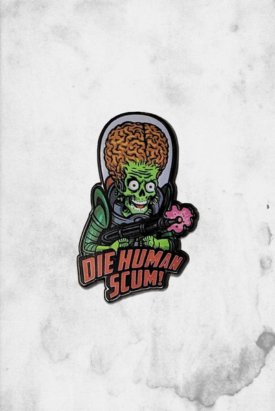 Mars Attacks Humasn Scum enamel pin retro a go go