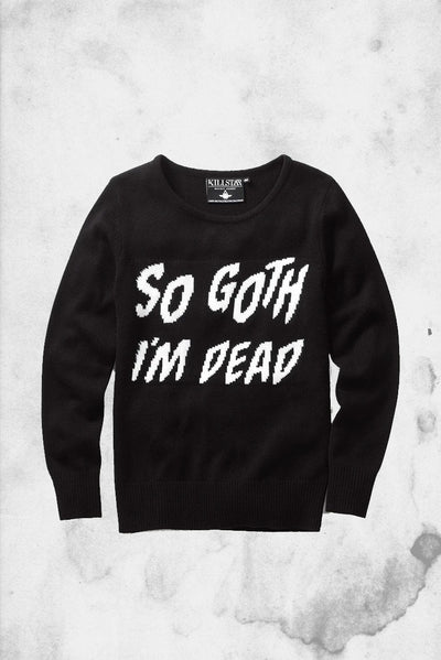 so goth im dead sweater