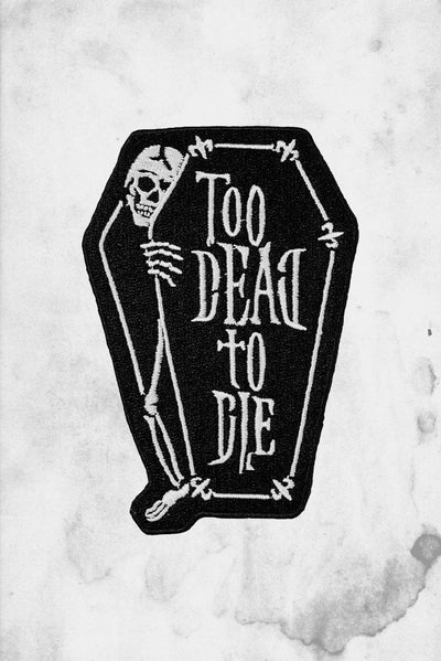 too dead to die coffin shaped patch