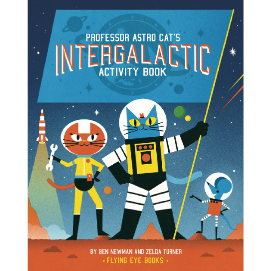 Professor Astro Cat's Intergalactic Activity Book by Ben Newman, Zelda Turner