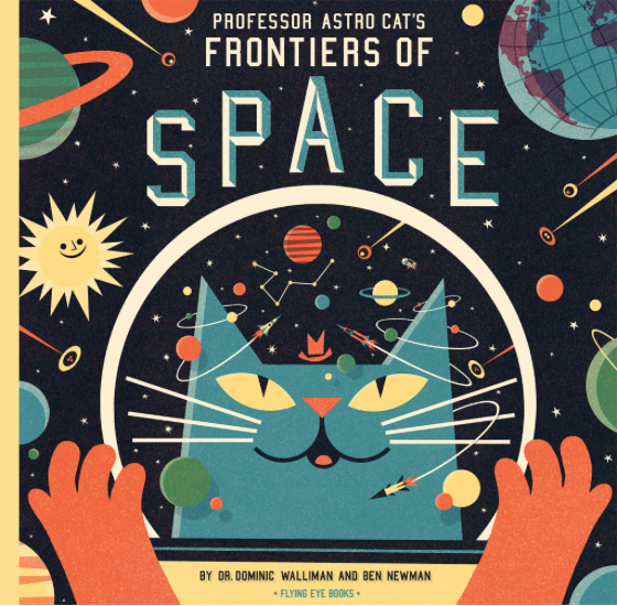 Professor Astro Cat's Frontiers of Space by Dr. Dominic Walliman, Ben Newman