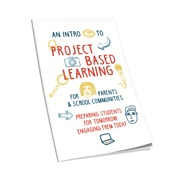 Booklet: An Intro to Project Based Learning for Parents